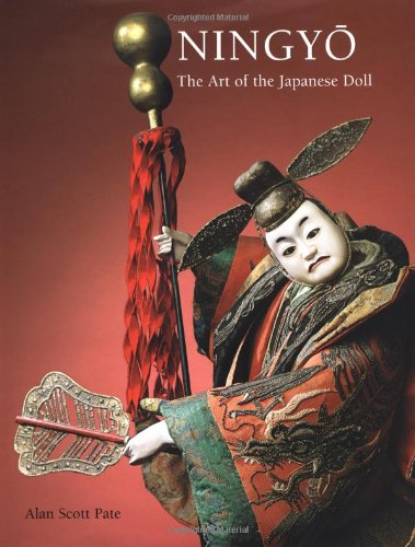 Ningyo: The Art of the Japanese Doll: Pate, Alan Scott;