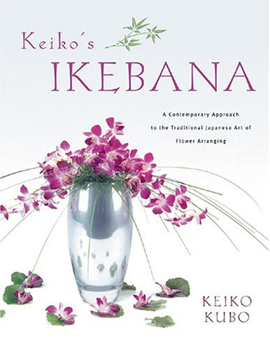 9780804836517: Keiko's Ikebana: A Contemporary Approach to the Traditional Japanese Art of Flower Arranging