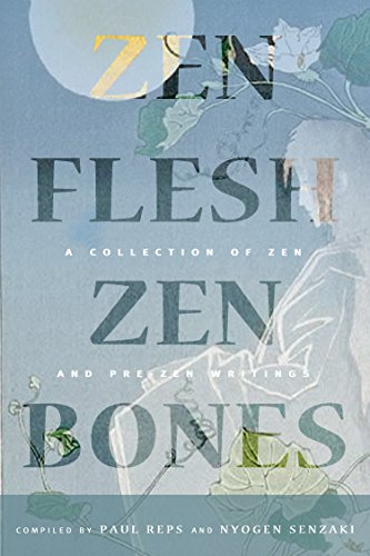 9780804837064: Zen Flesh, Zen Bones: A Collection of Zen and Pre-Zen Writings