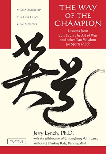 9780804837149: The Way of the Champion: Lessons from Sun Tzu's the Art of War and Other Tao Wisdom for Sports & Life