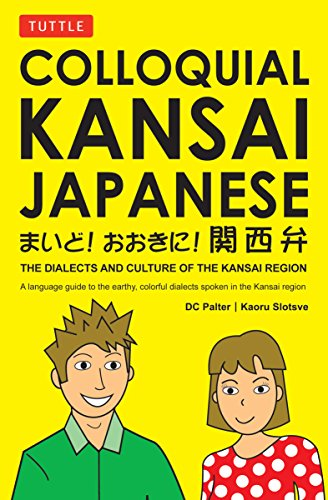9780804837231: Colloquial Kansai Japanese: The Dialects and Culture of the Kansai Region (Tuttle Language Library)