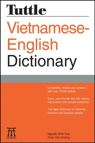 Tuttle Vietnamese-English Dictionary: Completely Revised and Updated Second Edition (Tuttle Reference Dic) (0804837430) by Hoa, Nguyen Dinh; Giuong, Phan Van