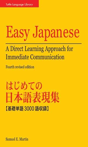 9780804837460: Easy Japanese: A Direct Learning Approach for Immediate Communication (Tuttle Language Library)
