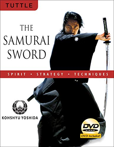 9780804837514: The Samurai Sword: Spirit * Strategy * Techniques: [DVD INCLUDED]