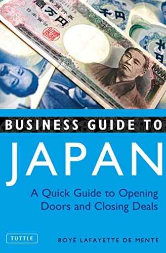 9780804837606: Business Guide to Japan: A Quick Guide to Opening Doors and Closing Deals