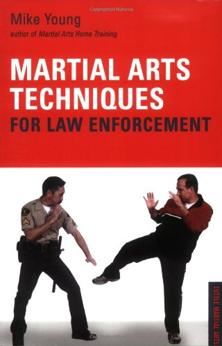 Martial Arts Techniques for Law Enforcement (Tuttle Martial Arts)