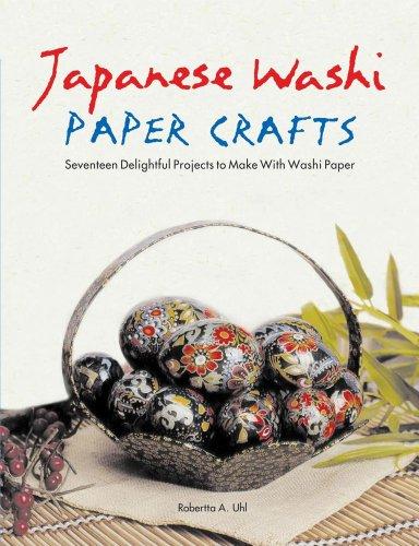 Japanese Washi Paper Crafts: Robertta A. Uhl