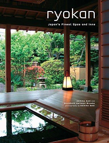Ryokan: Japan's Finest Spas and Inns: Seki, Akihiko; Brooke, Elizabeth Heilman