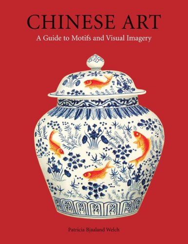 9780804838641: Chinese Art: A Guide to Motifs and Visual Imagery
