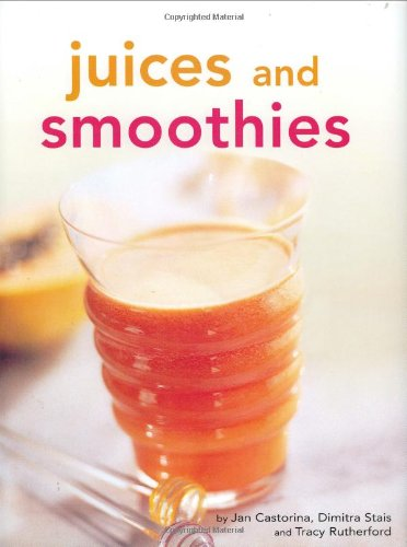 Tuttle Juices and Smoothies Hardcover Cookbook: Castorina, Jan