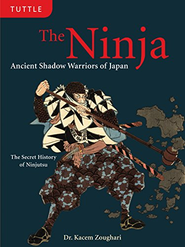 9780804839273: The Ninja: Ancient Shadow Warriors of Japan (The Secret History of Ninjutsu)