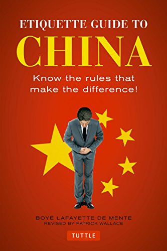 Etiquette Guide to China: Know the Rules: Boye Lafayette De