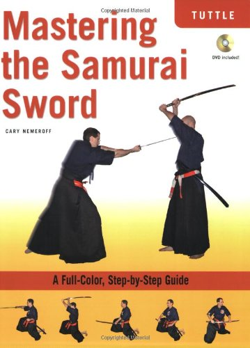 9780804839556: Mastering the Samurai Sword: A Full-Color, Step-by-Step Guide