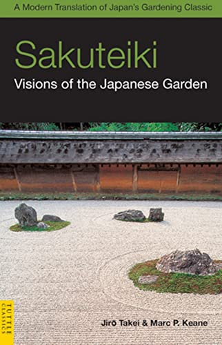 9780804839686: Sakuteiki: Visions of the Japanese Garden: A Modern Translation of Japan's Gardening Classic (Tuttle Classics)