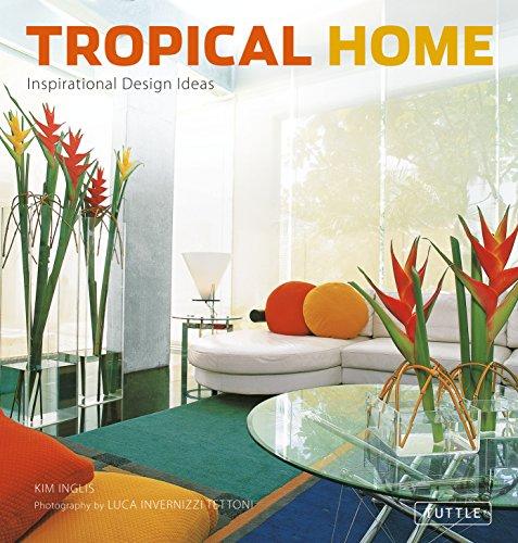 9780804839808: Tropical Home: Inspirational Design Ideas