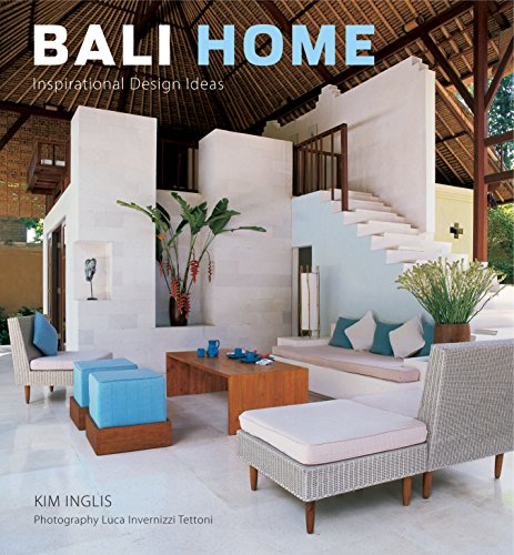 Bali Home: Inspirational Design Ideas By Kim Inglis