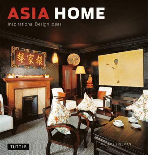 9780804839839: Asia Home: Inspirational Design Ideas