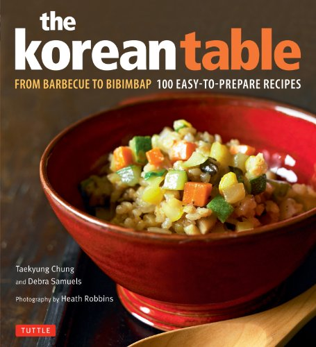 9780804839907: The Korean Table: From Barbecue to Bibimbap - 100 Easy-to-prepare Recipes
