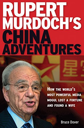 9780804839945: Rupert Murdoch's China Adventures: How the World's Most Powerful Media Mogul Lost a Fortune and Found a Wife
