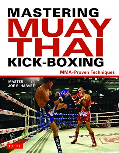 9780804840057: Mastering Muay Thai Kick-Boxing: MMA-Proven Power Techniques