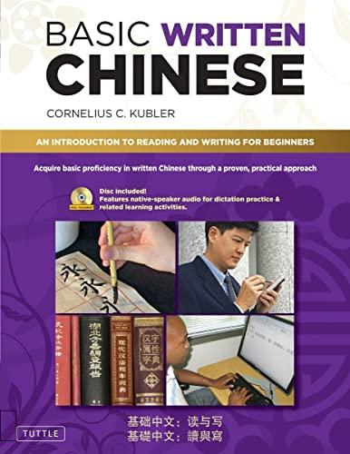 Basic Written Chinese: Move From Complete Beginner: Kubler, Cornelius C.