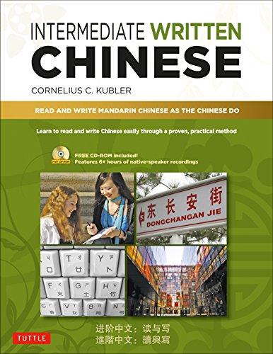 Intermediate Written Chinese: Read and Write Mandarin: Kubler, Cornelius C.