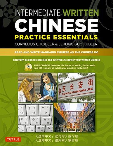 Intermediate Written Chinese Practice Essentials: Read and: Kubler, Cornelius C.;