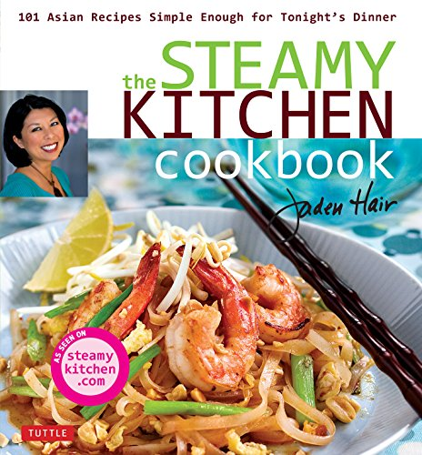 9780804840286: The Steamy Kitchen Cookbook: 101 Asian Recipes Simple Enough for Tonight's Dinner