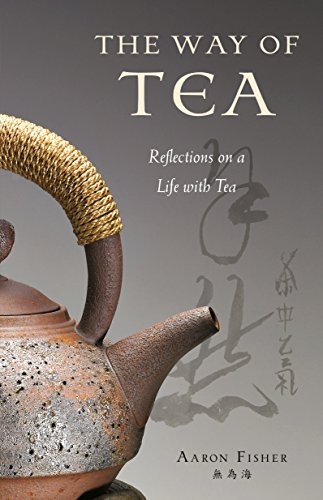 9780804840323: The Way of Tea: Reflections on a Life with Tea