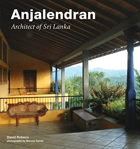 Anjalendran: Architect Of Sri Lanka: Robson, David