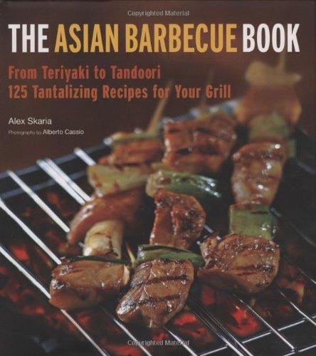 9780804840446: The Asian Barbecue Book: From Teriyaki to Tandoori