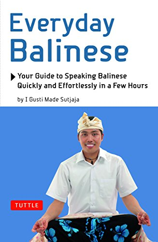 9780804840453: Everyday Balinese: Your Guide to Speaking Balinese Quickly and Effortlessly in a Few Hours
