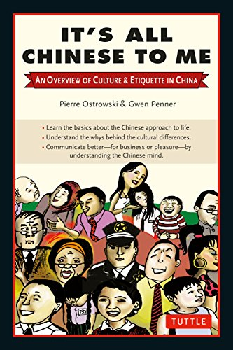 9780804840798: It's All Chinese to Me: An Overview of Culture & Etiquette in China