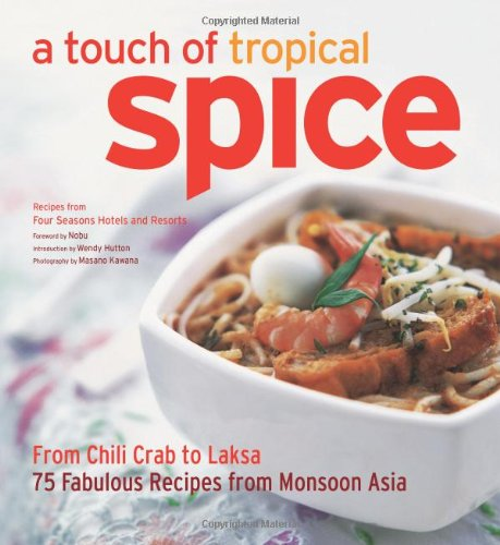 9780804840811: A Touch of Tropical Spice: From Chili Crab to Laksa