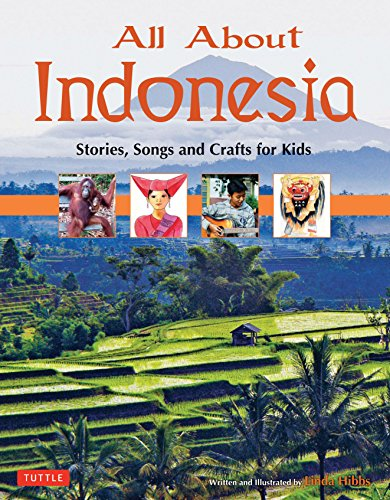 9780804840859: All About Indonesia: Stories, Songs and Crafts for Kids