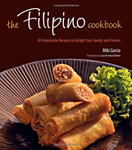 9780804840880: The Filipino Cookbook: 85 Homestyle Recipes to Delight Your Family and Friends