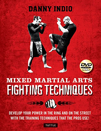 9780804841139: Mixed Martial Arts Fighting Techniques: Apply the Modern Training Methods Used by MMA Pros!