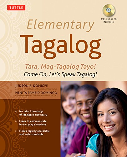 9780804841177: Elementary Tagalog: Tara, Mag-Tagalog Tayo! Come On, Let's Speak Tagalog! (MP3 Audio CD Included)