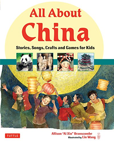 9780804841214: All About China: Stories, Songs, Crafts and More for Kids