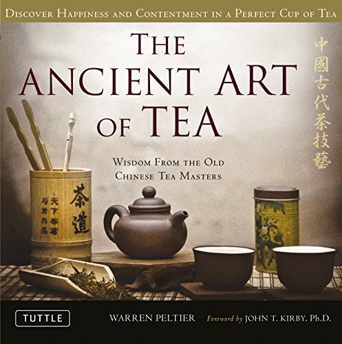 9780804841535: The Ancient Art of Tea: Discover Happiness and Contentment in a Perfect Cup of Tea