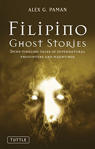9780804841597: Filipino Ghost Stories: Spine-Tingling Tales of Supernatural Encounters and Hauntings
