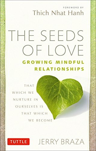9780804841696: The Seeds of Love: Growing Mindful Relationships