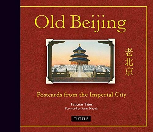 Old Beijing: Felicitas, Titus; Naquin, Susan