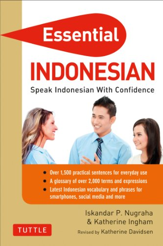 Essential Indonesian: Speak Indonesian with Confidence! (Self-Study Guide and Indonesian Phrasebook...