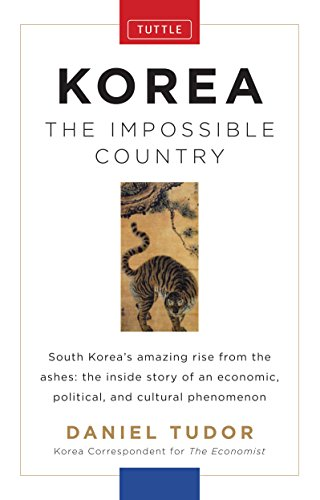 9780804842525: Korea: The Impossible Country: South Korea's Amazing Rise from the Ashes: The Inside Story of an Economic, Political and Cultural Phenomenon