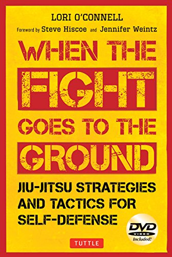 9780804842532: When the Fight Goes to the Ground: Jiu-Jitsu Strategies and Tactics for Self-Defense [DVD Included]