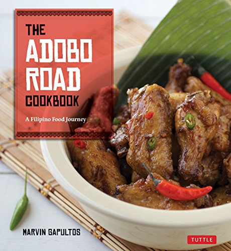 9780804842570: The Adobo Road Cookbook: A Filipino Food Journey-From Food Blog, to Food Truck, and Beyond [Filipino Cookbook, 99 Recipes]
