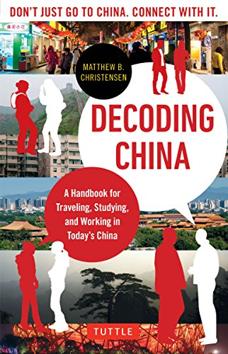 9780804842679: Decoding China: A Handbook for Traveling, Studying, and Working in Today's China