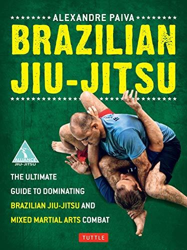 Brazilian Jiu-Jutsu: The Ultimate Guide To Brazilian