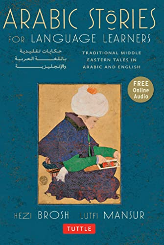 9780804843003: Arabic Stories for Language Learners: Traditional Middle Eastern Tales In Arabic and English (Audio CD Included)